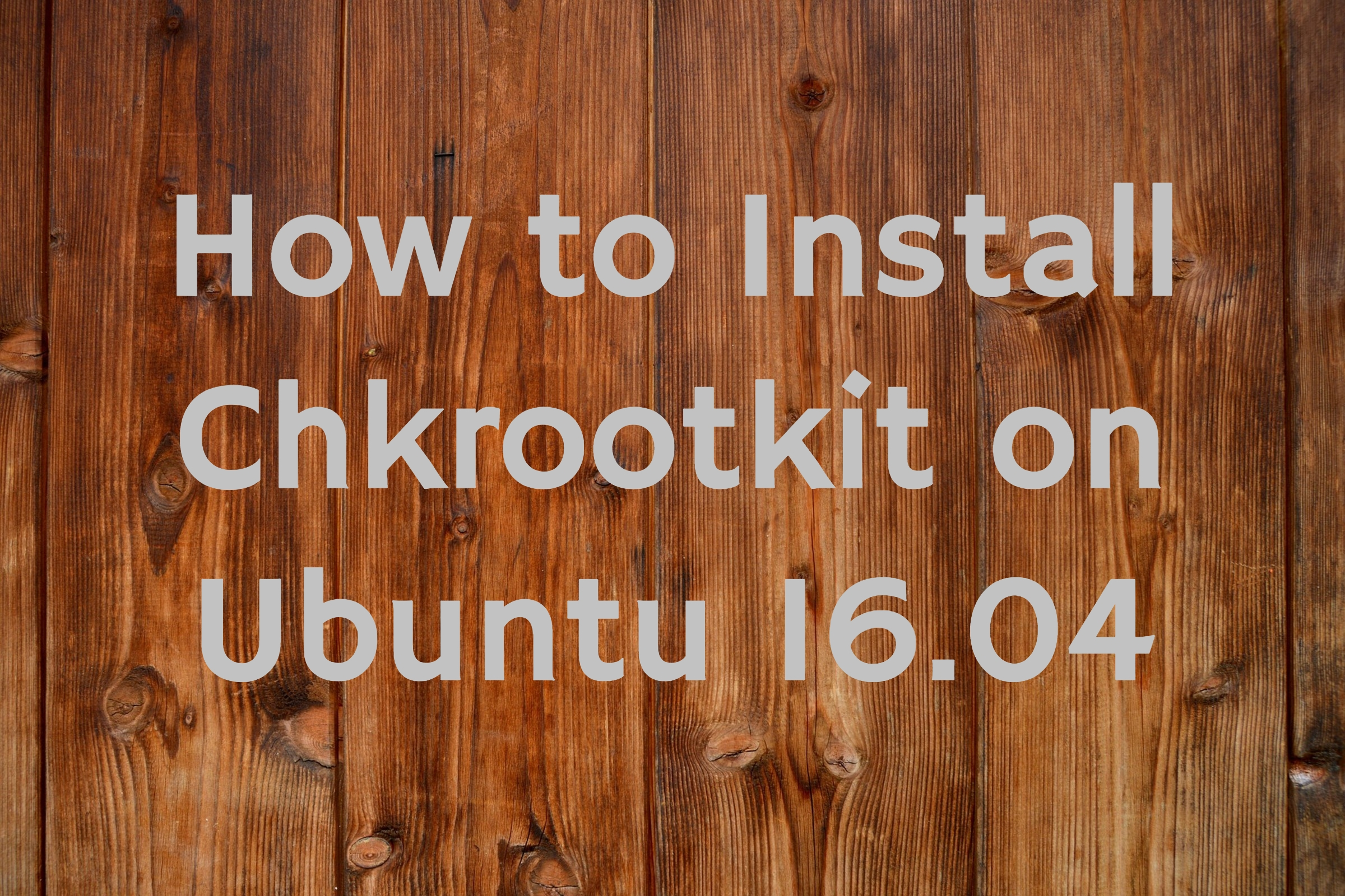 install chkrootkit ubuntu 16.04