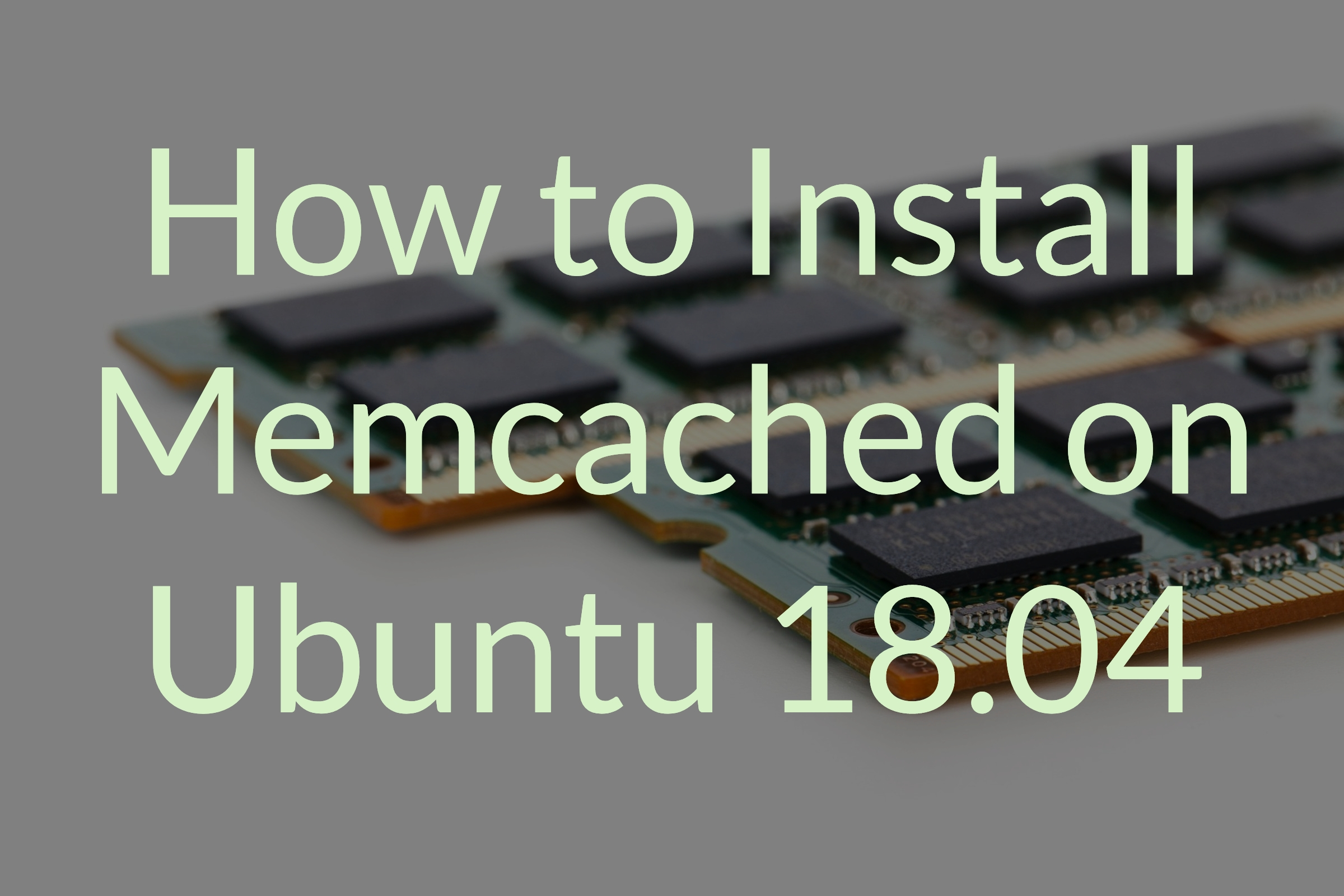 install memcached on ubuntu 18.04