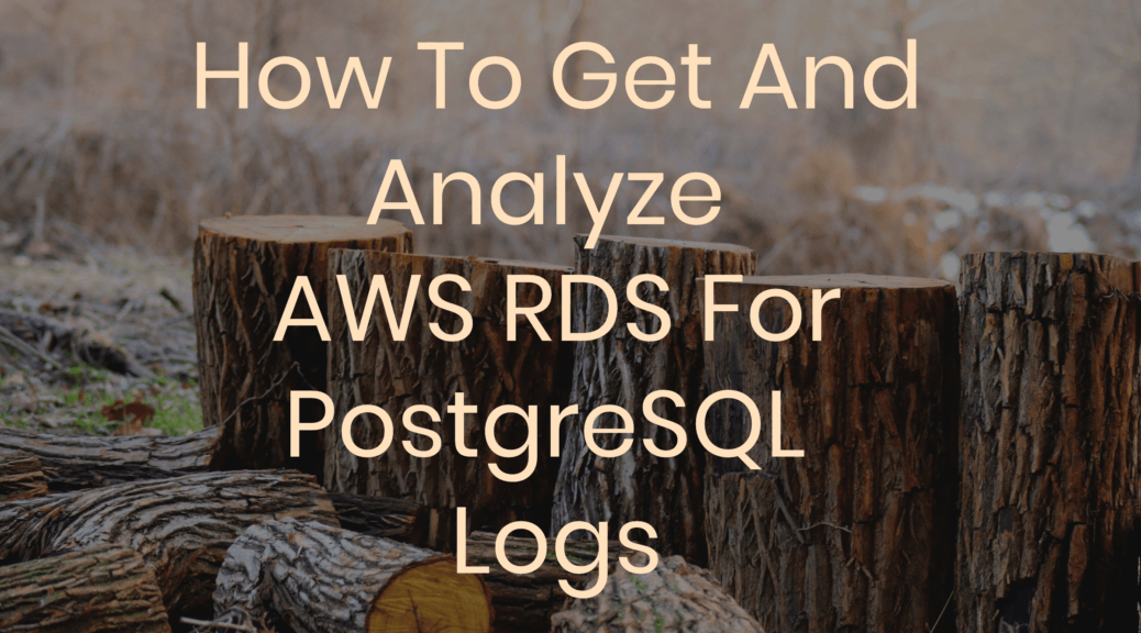 get and analyze all RDS for Postgresql logs using AWS CLI and pgbadger