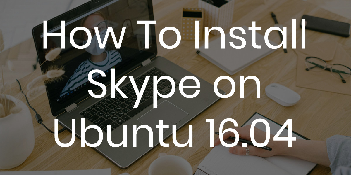 install skype on ubuntu 16.04