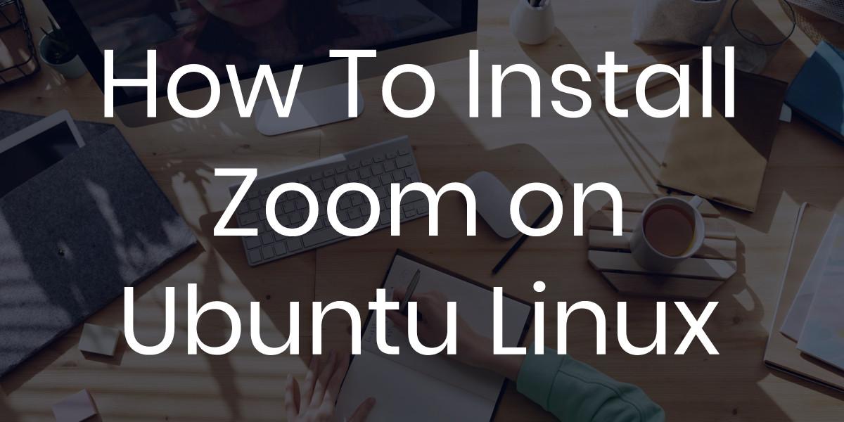 install zoom on ubuntu